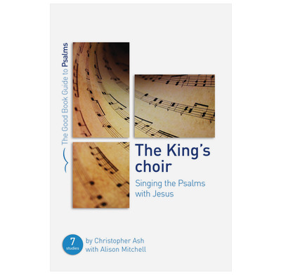 The King's Choir: Singing the Psalms with Jesus
