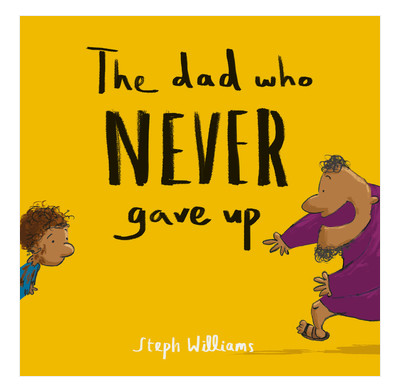 The Dad Who Never Gave Up