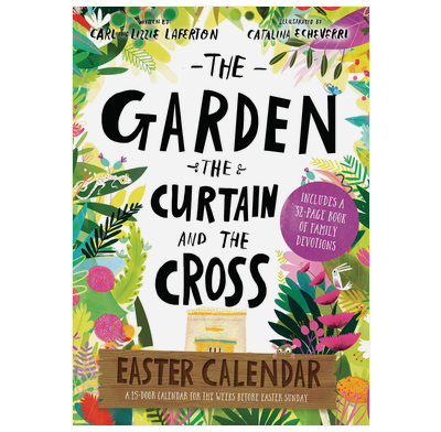 The Garden, the Curtain and the Cross Easter Calendar