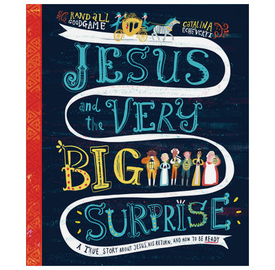 Jesus and the Very Big Surprise